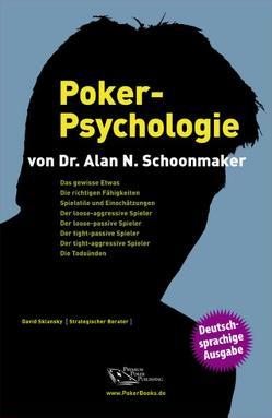 Poker-Psychologie von Liebergesell,  Andreas, Schoonmaker,  Alan