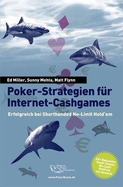 Poker-Strategien für Internet-Cashgames von Flynn,  Matt, Mehta,  Sunny, Miller,  Ed, Vollmar,  Rainer