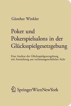 Poker und Pokerspielsalons in der Glücksspielgesetzgebung von Winkler,  Günther