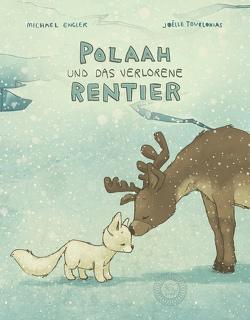 POLAAH und das verlorene Rentier von Engler,  Michael, Tourlonias,  Joelle