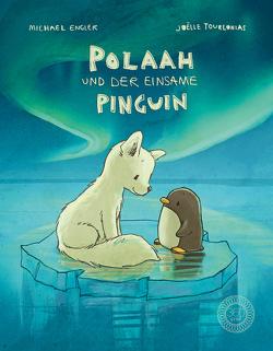 POLAAH und der einsame PINGUIN von Engler,  Michael, Tourlonias,  Joelle