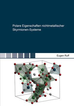 Polare Eigenschaften nichtmetallischer Skyrmionen-Systeme von Ruff,  Eugen