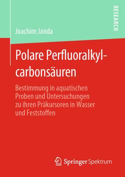 Polare Perfluoralkylcarbonsäuren von Janda,  Joachim