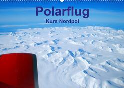 Polarflug Kurs Nordpol (Premium, hochwertiger DIN A2 Wandkalender 2020, Kunstdruck in Hochglanz) von Spoddig,  Rainer