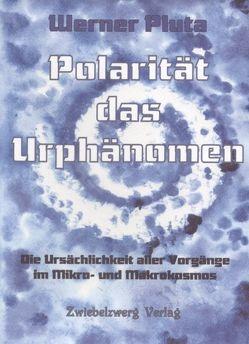 Polarität das Urphänomen von Pluta,  Werner