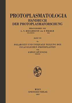 Polarität und Inäquale Teilung des Pflanzlichen Protoplasten von Bünning,  Erwin