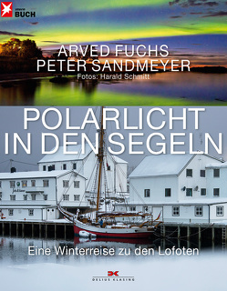 Polarlicht in den Segeln von Fuchs,  Arved, Sandmeyer,  Peter, Schmitt,  Harald