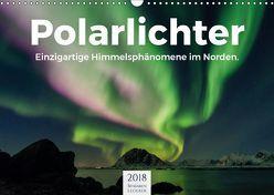 Polarlichter – Einzigartige Himmelsphänomene im Norden (Wandkalender 2018 DIN A3 quer) von Lederer,  Benjamin