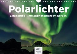 Polarlichter – Einzigartige Himmelsphänomene im Norden (Wandkalender 2018 DIN A4 quer) von Lederer,  Benjamin