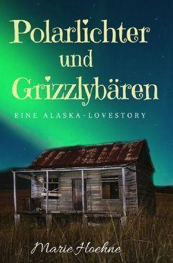 Polarlichter und Grizzlybären von Hoehne,  Marie