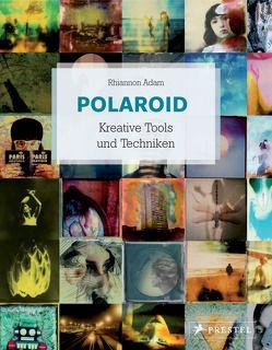 Polaroid Kreative Tools und Techniken von Adam,  Rhiannon