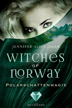 Witches of Norway 2: Polarschattenmagie von Jager,  Jennifer Alice