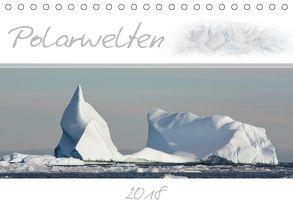 Polarwelten (Tischkalender 2018 DIN A5 quer) von Schlögl,  Brigitte