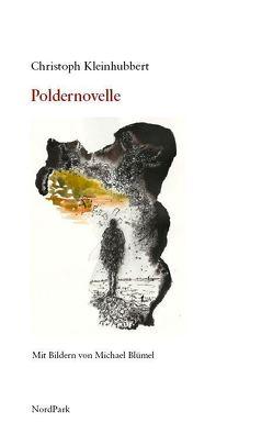 Poldernovelle von Bluemel,  Michael, Kleinhubbert,  Christoph