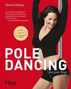 Pole-Dancing für jede Frau. von Kelley,  Sheila