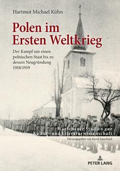 Polen im Ersten Weltkrieg von Kühn,  Hartmut Michael