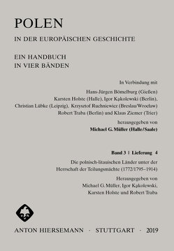 Polen in der europäischen Geschichte von Holste,  Karsten, Kąkolewski,  Igor, Müller,  Michael G, Traba,  Robert