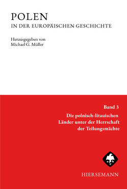 POLEN in der europäischen Geschichte von Bömelburg,  Hans-Jürgen, Müller,  Michael G