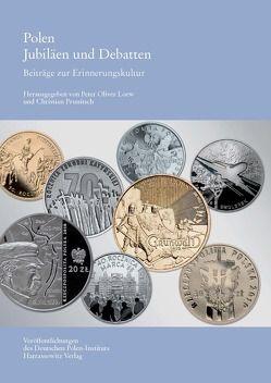 Polen. Jubiläen und Debatten von Loew,  Peter Oliver, Prunitsch,  Christian