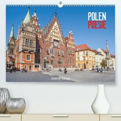 Polen Poesie (Premium, hochwertiger DIN A2 Wandkalender 2021, Kunstdruck in Hochglanz) von Scherf,  Dietmar