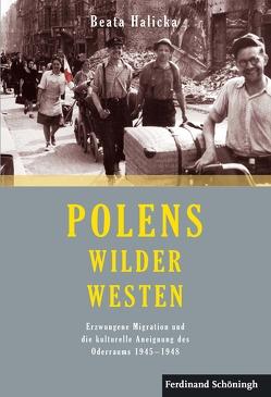 Polens Wilder Westen von Halicka,  Beata