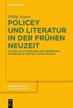 Policey und Literatur in der Frühen Neuzeit von Ajouri,  Philip