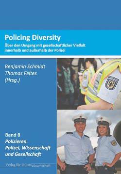 Policing Diversity von Feltes,  Thomas, Schmidt,  Benjamin