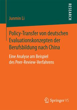 Policy-Transfer von deutschen Evaluationskonzepten der Berufsbildung nach China von Li,  Junmin