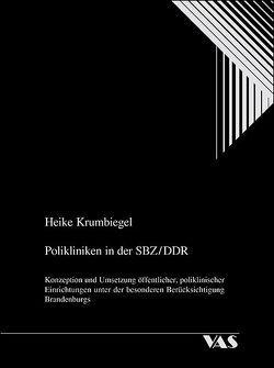 Polikliniken in der SBZ /DDR von Krumbiegel,  Heike