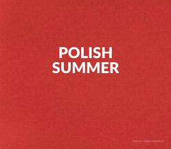 Polish Summer von Howald,  Wolfgang, Krynska,  Zuzanna, Lewandowski,  Tomasz, Schmidt,  Jürgen