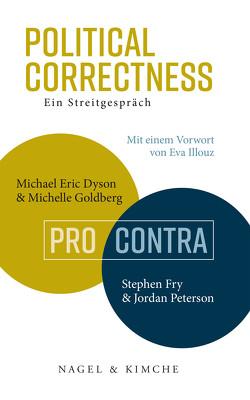 Political Correctness von Dyson,  Michael Eric, Fry,  Stephen, Goldberg,  Michelle, Illouz,  Eva, Neubauer,  Jürgen, Peterson,  Jordan