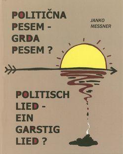 Politična pesem – Grda pesem? von Marjan,  Manček, Messner,  Janko