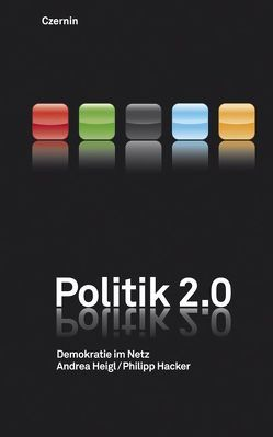 Politik 2.0 von Hacker,  Philipp, Heigl,  Andrea