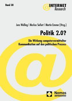Politik 2.0? von Emmer,  Martin, Seifert,  Markus, Wolling,  Jens
