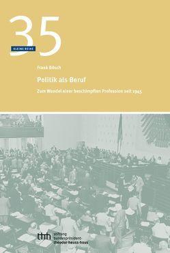 Politik als Beruf von Bösch,  Frank