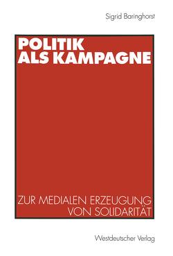 Politik als Kampagne von Baringhorst,  Sigrid