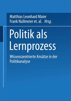 Politik als Lernprozess von Hurrelmann,  Achim, Maier,  Matthias Leonhard, Nullmeier,  Frank, Pritzlaff,  Tanja, Wiesner,  Achim