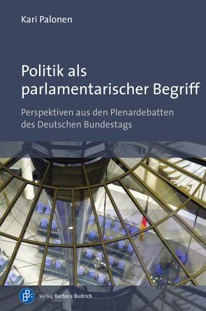 Politik als parlamentarischer Begriff von Palonen,  Kari