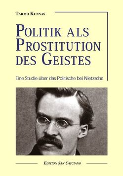 Politik als Prostitution des Geistes von Kunnas,  Tarmo