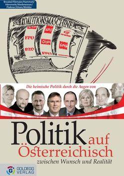 Politik auf Österreichisch von Broukal,  Josef, Filzmaier,  Peter, Hammerl,  Elfriede, Hämmerle,  Kathrin, Niederwieser,  Erwin, Ulram,  Peter A, Winkler,  Hans
