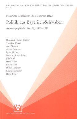 Politik aus Bayerisch-Schwaben von Becker,  Josef, Hamm-Brücher,  Hildegard, Hirscher,  Gerhard, Mühleisen,  Hans O, Stammen,  Theo, Waigel,  Theo, Wernitz,  Axel