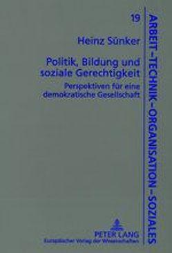 Politik, Bildung und soziale Gerechtigkeit von Sünker,  Heinz