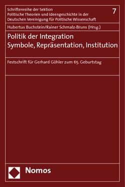 Politik der Integration. Symbole, Repräsentation, Institution von Buchstein,  Hubertus, Schmalz-Bruns,  Rainer