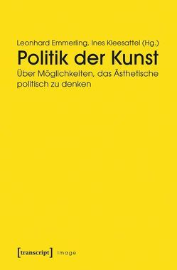 Politik der Kunst von Emmerling,  Leonhard, Kleesattel,  Ines