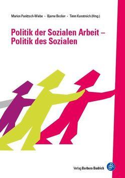 Politik der Sozialen Arbeit – Politik des Sozialen von Becker,  Bjarne, Kunstreich,  Timm, Panitzsch-Wiebe,  Marion