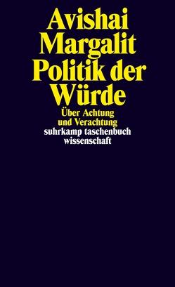 Politik der Würde von Margalit,  Avishai, Schmidt,  Gunnar, Vonderstein,  Anne
