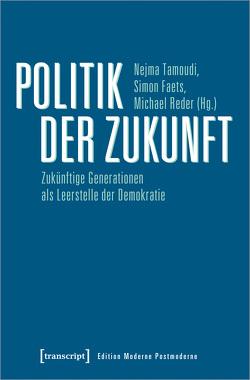 Politik der Zukunft von Faets,  Simon, Reder,  Michael, Tamoudi,  Nejma