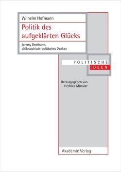 Politik des aufgeklärten Glücks von Hofmann,  Wilhelm