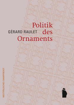 Politik des Ornaments von Raulet,  Gérard
