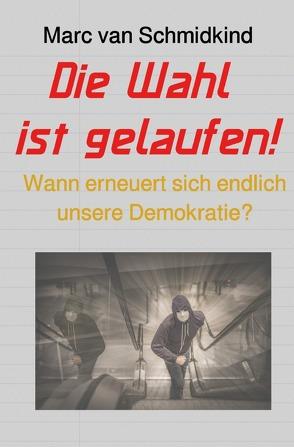 Politik / Die Wahl ist gelaufen! von van Schmidkind,  Marc